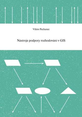 Nástroje podpory rozhodování v GIS - Pechanec, Vilém