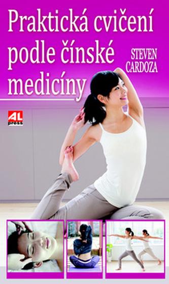 Praktická cvičení podle čínské medicíny - Steven Cardoza