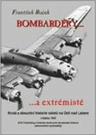 Bombardéry a extrémisté - Roček, František