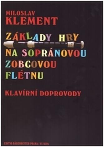 Základy hry na sopránovou zobcovou flétnu - klavírní doprovody - Klement, Miloslav