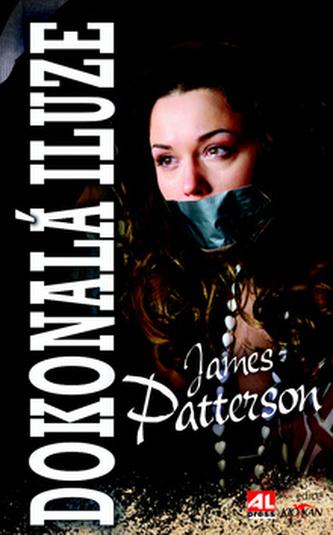 Dokonalá iluze - James Patterson