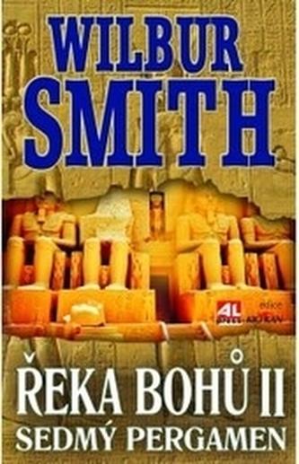 Řeka bohů II. Sedmý pergament - Wilbur Smith