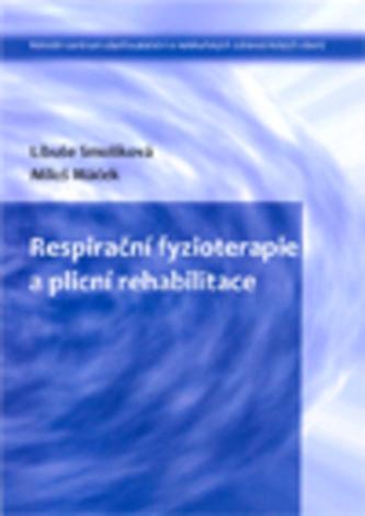 Respirační fyzioterapie a plicní rehabilitace - Smolíková, Libuše