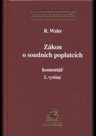 Zákon o soudních poplatcích. Komentář, 2. vydání - Waltr, Robert