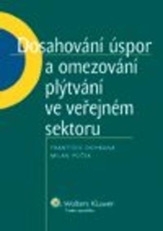 Dosahování úspor a omezování plýtvání ve veřejném sektoru - Ochrana, František; Půček, Milan