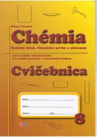 Cvičebnica – Chémia pre 8.ročník ZŠ a 3.ročník gymnázia s osemročným štúdiom - Vicenová, Helena
