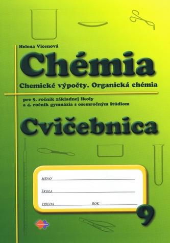 Cvičebnica – Chémia pre 9.ročník ZŠ a 4.ročník gymnázia s osemročným štúdiom - Vicenová, Helena