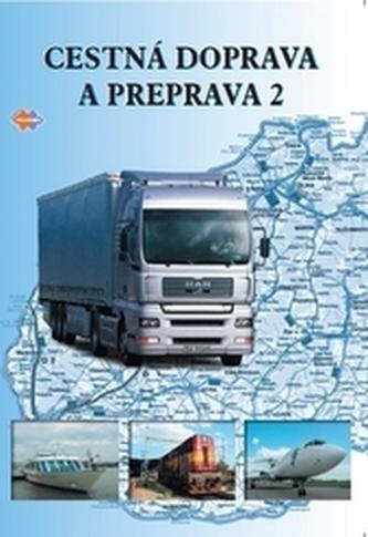 Cestná doprava a preprava 2 3.upravené vydanie - Kolektív autorov