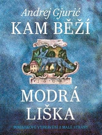 Kam běží modrá liška - Andrej Gjurić