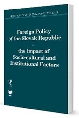 Foreign Policy of the Slovak Republic - Marušiak, Juraj; Poláčková, Zuzana