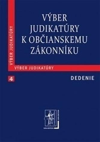 Výber judikatúry k Občianskemu zákonníku, 4. časť Dedenie - Kolektív autorov