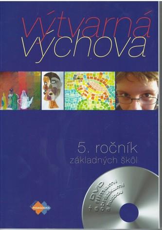 Výtvarná výchova pre 5. ročník základnej školy 2.upravené vydanie - Čarný, Ladislav a kolektív autorov