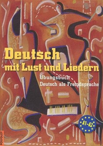 Deutsch mit Lust und Liedern - cvičebnice s CD - Krüger Mark,Dusilová Doris, Kolocová Vladimíra