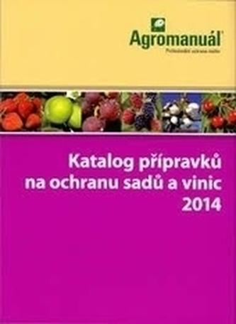 Katalog přípravků na ochranu sadů a vinic 2014
