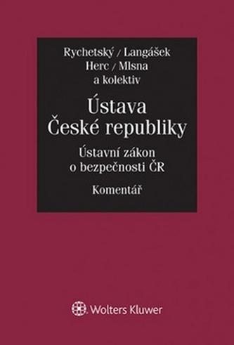 Ústava České republiky Ústavní zákon o bezpečnosti ČR - Pavel Rychetský; Tomáš Langášek; Tomáš Herc; Petr Mlsna