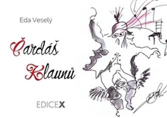 Čardáš klaunů - Eduard Veselý