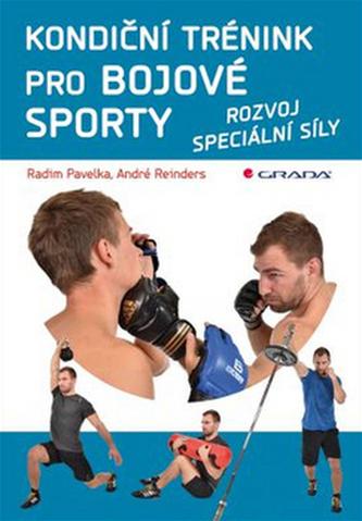 Kondiční trénink pro bojové sporty - Radim Pavelka; André Reinders