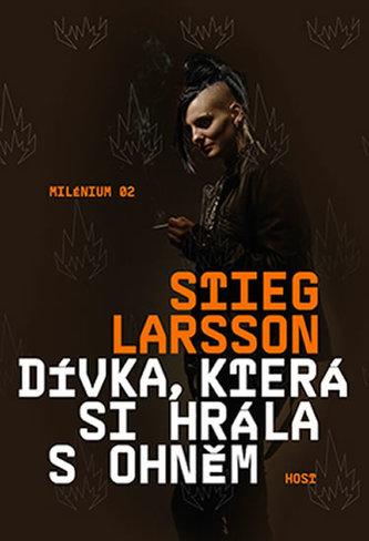 Dívka, která si hrála s ohněm - Larsson Stieg