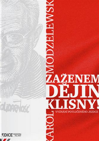 Zaženem dějin klisny! - Karol Modzelewski