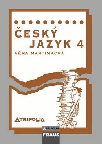 Český jazyk 4 pro SŠ - Martinková, Věra