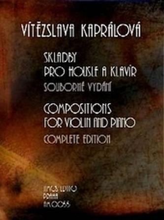 Skladby pro housle a klavír - Kaprálová, Vítězslava