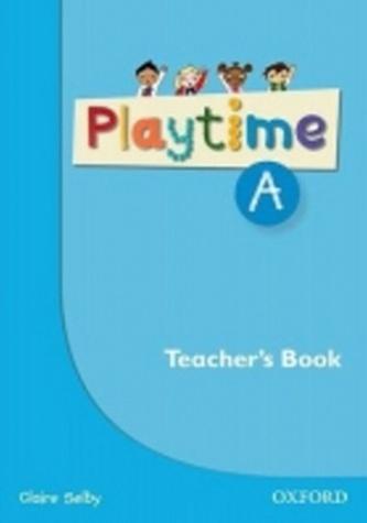 Playtime A Teacher´s Book - C. Selby; S. Harmer