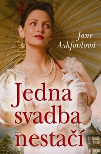 Jedna svadba nestačí - Jane Ashford
