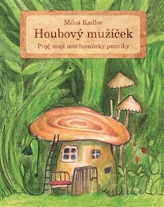 Houbový mužíček - Miloš Kadlec