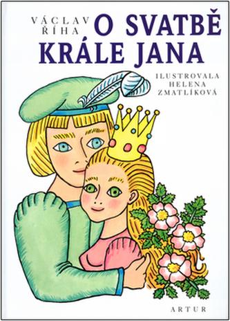 O svatbě krále Jana - Václav Říha; Helena Zmatlíková