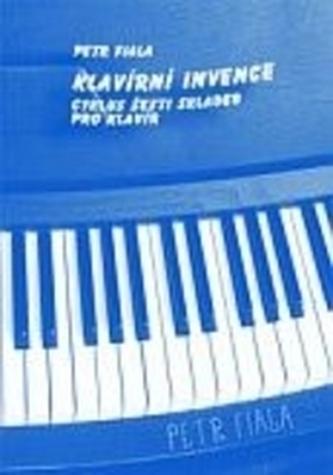 KLAVÍRNÍ INVENCE - cyklus šesti skladeb – pro klavír - Fiala, Petr
