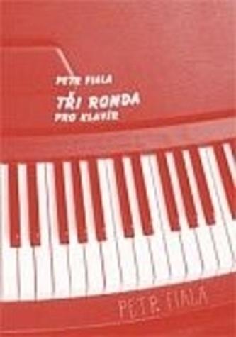 TŘI RONDA – pro klavír - Fiala, Petr