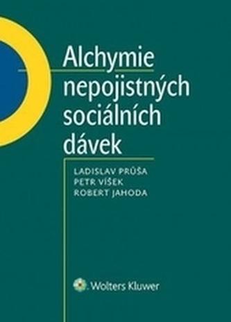 Alchymie nepojistných sociálních dávek - Průša, Ladislav; Víšek, Petr; Jahoda, Robert