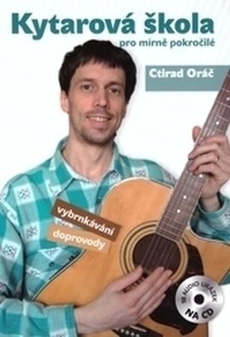 Kytarová škola pro mírně pokročilé + CD - Orač, Ctidar