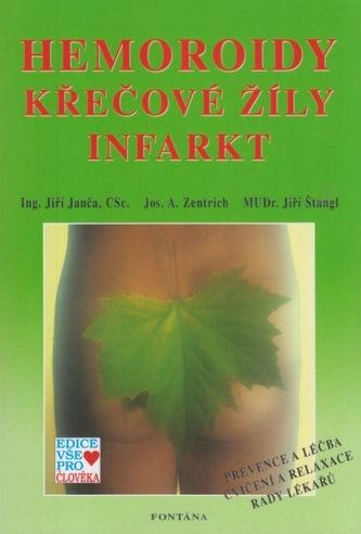 Hemoroidy, křečové žíly, infarkt - Janča, Jiří; Zentrich, Jozef A.; Štangl, Jiří