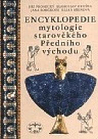 Encyklopedie mytologie starověkého Předního východu - J. Prosecký a kol.
