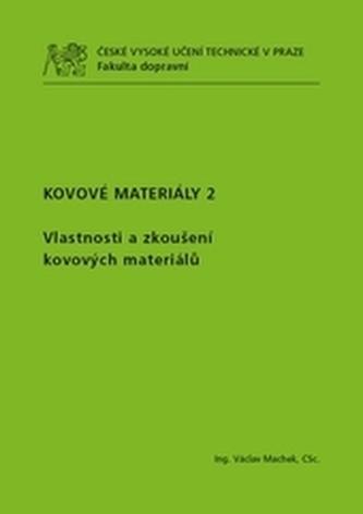 Kovové materiály 2 - Machek, Václav