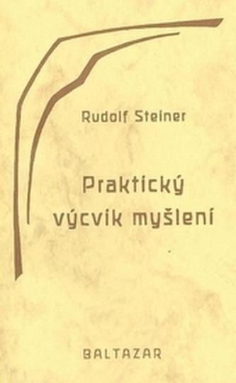 Praktický výcvik myšlení - Steiner, Rudolf