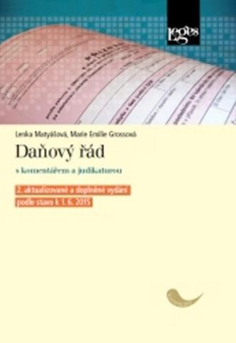 Daňový řád s komentářem a judikaturou - 2. aktualizované a doplněné vydání - Matyášová, Lenka; Grossová, Marie Emilie