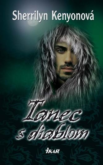 Tanec s diablom - Kenyonová Sherrilyn