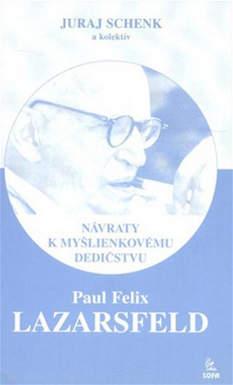 Paul Felix Lazarsfeld - Juraj Schenk a kol.