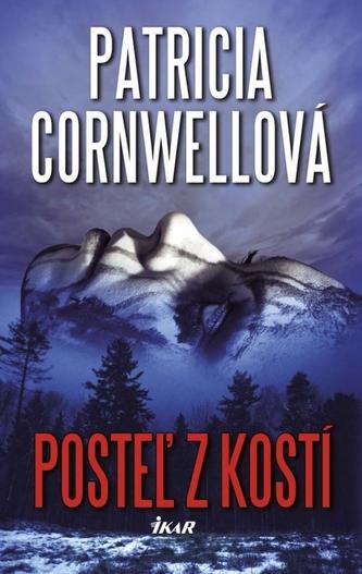 Posteľ z kostí - Cornwellová Patricia
