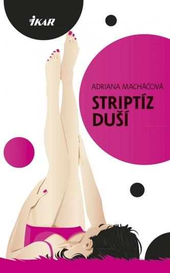 Striptíz duší - Macháčová Adriana