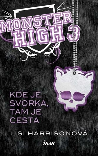 Monster High 3 - Kde je svorka, tam je cesta - Harrisonová Lisi