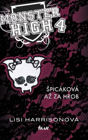 Monster High 4 - Špicáková až za hrob - Harrisonová Lisi