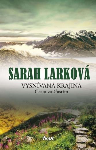 Vysnívaná krajina - Cesta za šťastím - Larková Sarah