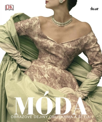 Móda - Obrazové dejiny obliekania a štýlu - kolektiv