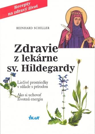 Zdravie z lekárne sv. Hildegardy, 3. vyd. - Schiller Reinhard