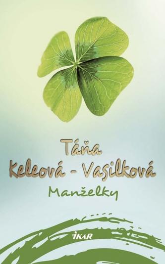 Manželky, 2. vydanie - Keleová-Vasilková Táňa