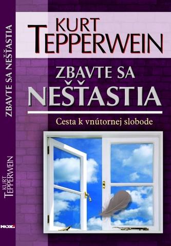 Zbavte sa nešťastia - Tepperwein Kurt