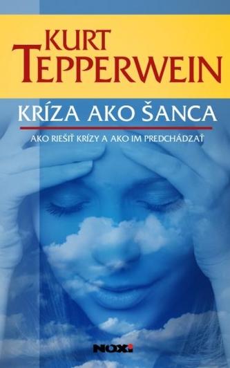 Kríza ako šanca - Tepperwein Kurt